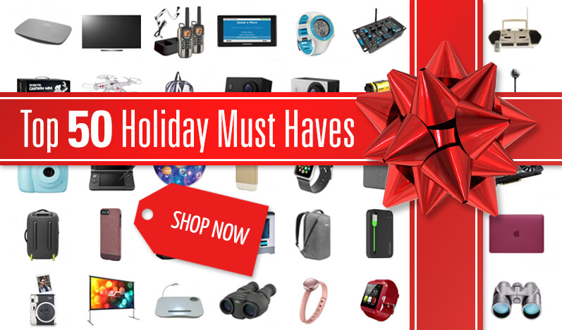 Holiday Gifts - Top 50 Must Have Items