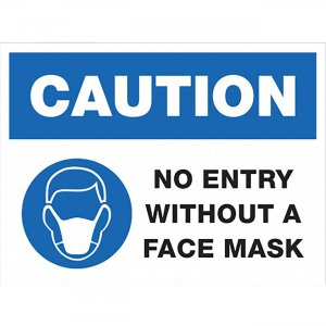 Lorell CAUTION No Entry Without A Face Mask Sign 00258 LLR00258